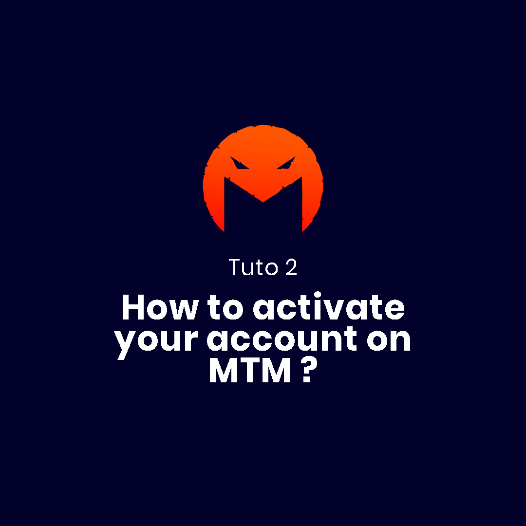 TUTO 2 - How to activate your account on MTM ?