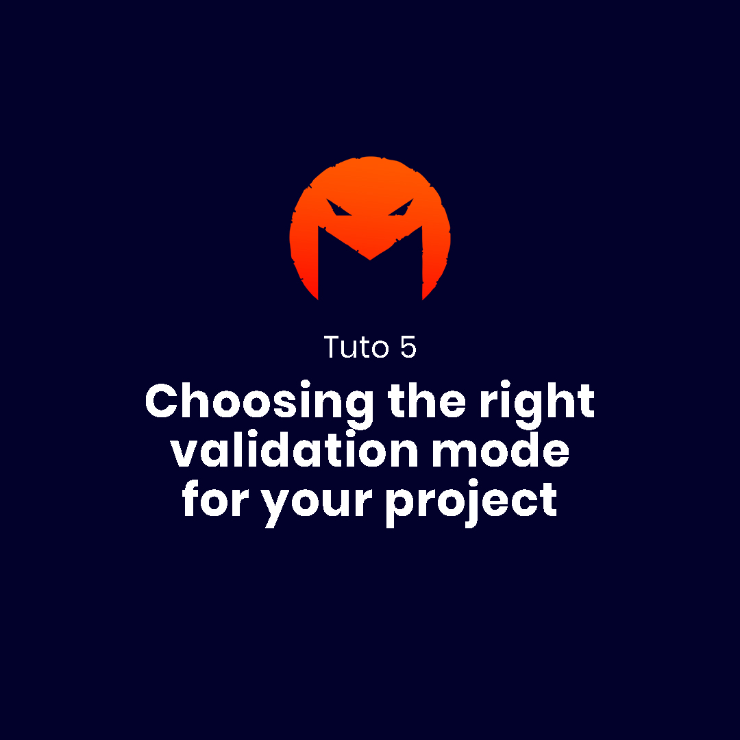 Choosing the right validation mode for your project
